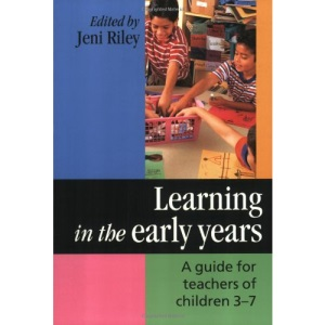 Learning in the Early Years: A Guide for Teachers of Children 3-7