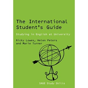 The International Student's Guide: Studying in English at University (Sage Study Skills Series)