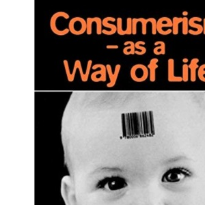 Consumerism: As a Way of Life