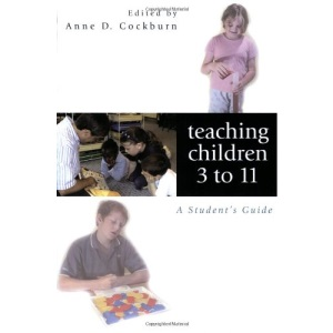 Teaching Children 3 to 11: A Student's Guide