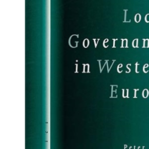 Local Governance in Western Europe (SAGE Politics Texts series)