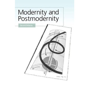 Modernity and Postmodernity: Knowledge, Power and the Self