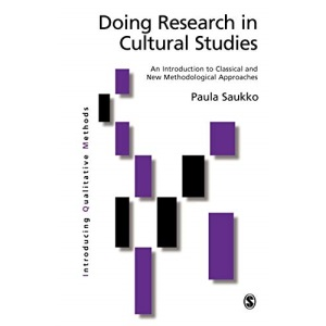 Doing Research in Cultural Studies: An Introduction to Classical and New Methodological Approaches (Introducing Qualitative Methods series)