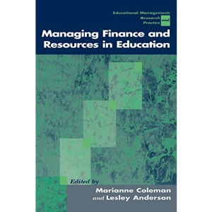 Managing Finance and Resources in Education: 4 (Centre for Educational Leadership and Management)