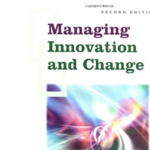 Managing Innovation and Change (Published in association with The Open University)