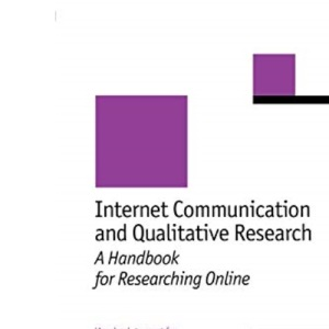 Internet Communication and Qualitative Research: A Handbook for Researching Online (New Technologies for Social Research series)
