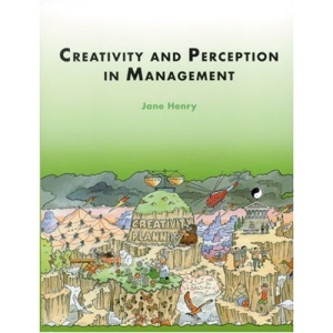 Creativity and Perception in Management (Published in association with The Open University)