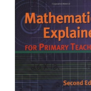 Mathematics Explained for Primary Teachers, 2nd Ed.