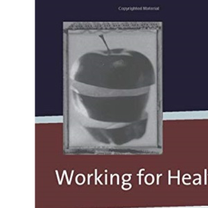 Working for Health (Published in association with The Open University)