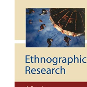 Ethnographic Research: A Reader: A Readers (Published in association with The Open University)