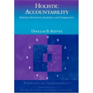 Holistic Accountability: Serving Students, Schools, and Community (Experts In Assessment Series)
