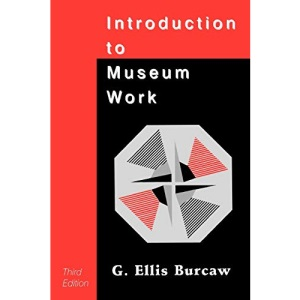 Introduction to Museum Work, 3rd Edition (American Association for State and Local History)