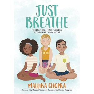 Just Breathe: Meditation, Mindfulness, Movement, and More (Just Be)