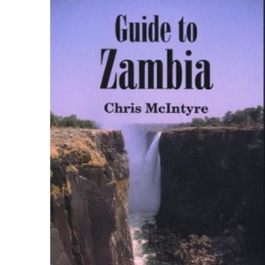 Guide to Zambia: See ISBN 1-898323-50-X (Bradt Travel Guide)