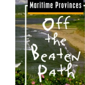 Maritime Provinces (Insiders Guide: Off the Beaten Path)