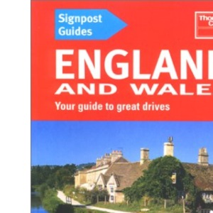 England and Wales: Your Guide to Great Drives (Signpost guides)