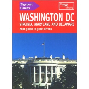 Signpost Guides Washington D.C., Virginia, Maryland and Delaware : Your Guide to Great Drives