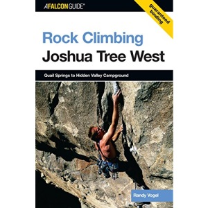 Joshua Tree West: Quail Springs to Hidden Valley Campground (Falcon Guides Rock Climbing)