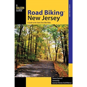 Road Biking New Jersey: A Guide to the State's Best Bike Rides (Falcon Guides Road Biking)