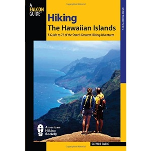 Hiking the Hawaiian Islands: A Guide to 72 of the State's Greatest Hiking Adventures (Where to Hike)