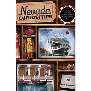 Nevada Curiosities: Quirky Characters, Roadside Oddities & Other Offbeat Stuff