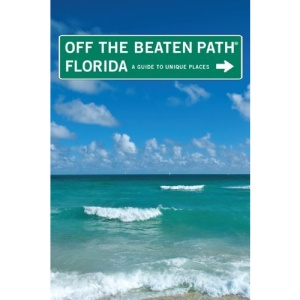 Florida (Off the Beaten Path Florida) (Insiders Guide: Off the Beaten Path)
