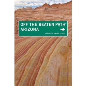 Arizona Off the Beaten Path (Off the Beaten Path Arizona)