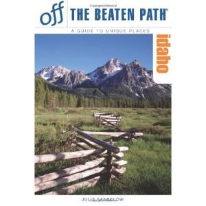 Idaho Off the Beaten Path (Off the Beaten Path Idaho)