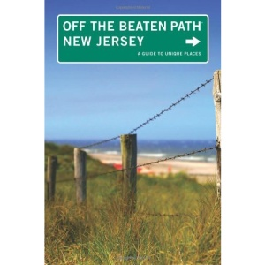New Jersey: A Guide to Unique Places (Off the Beaten Path New Jersey)