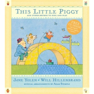 This Little Piggy: Lap Songs, Finger Plays, Clapping Games, and Pantomime Rhymes [With CD]