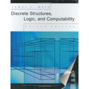 Discrete Structures, Logic, and Computability (Jones & Bartlett Computer Science)