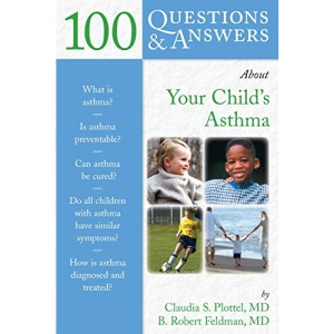 100 Questions and Answers About Your Child's Asthma