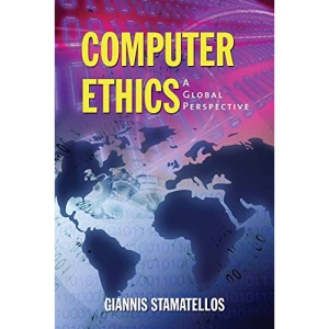 Computer Ethics: A Global Perspecti