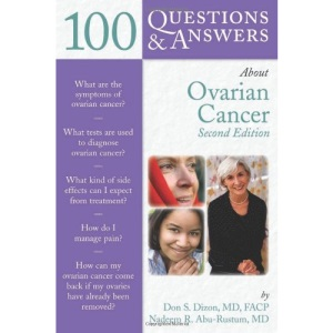 100 Questions and Answers About Ovarian Cancer (Jones & Bartlett 100 Q&A)