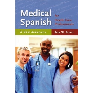 Medical Spanish for Health Care Professionals: A New Approach