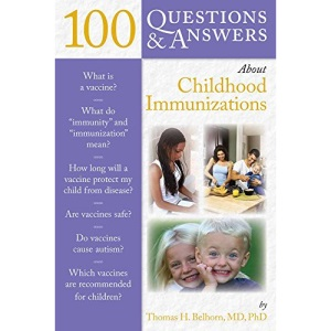 100 Questions and Answers About Childhood Immunization (100 Questions & Answers about)