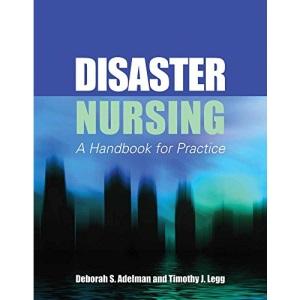 Disaster Nursing: A Handbook for Practice