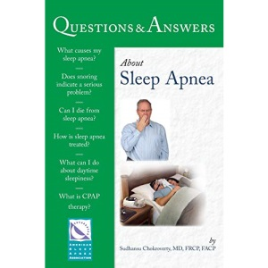 Questions and Answers About Sleep Apnea (100 Questions & Answers about)