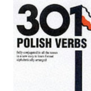 301 Polish Verbs: Fully Conjugated in All the Tenses (Barron's)