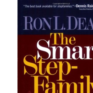 The Smart Stepfamily: New Seven Steps to a Healthy Family