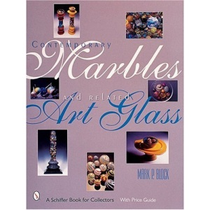 Contemporary Marbles and Related Art Glass (Schiffer Book for Collectors)