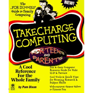 Take Charge Computing for Teens and Parents (Dummies Guide to Family Computing)