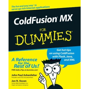 ColdFusion MX for Dummies (For Dummies (Computers))