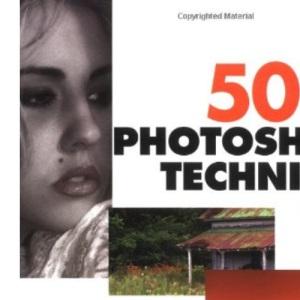 50 Fast Photoshop 7 Techniques (50 Fast Techniques Series)