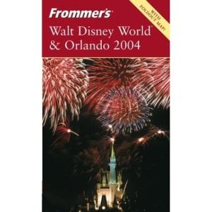 Frommer's Walt Disney World and Orlando 2004 2004