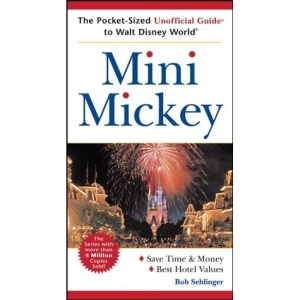 Mini Mickey: Pocket-sized Unofficial Guide to Walt Disney World (Frommer's Unofficial Guides)