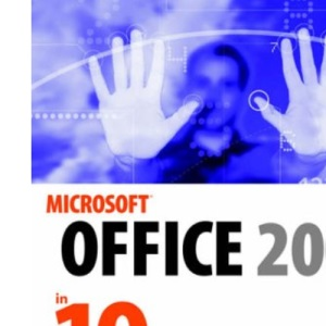 Microsoft Office 2003 in 10 Steps or Less