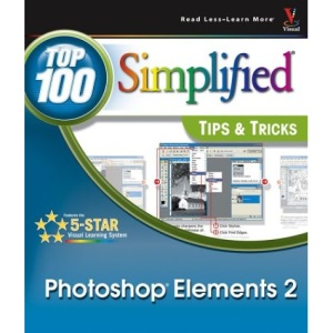 Photoshop Elements 2: Top 100 Simplified Tips and Tricks (Top 100 Simplified: Tips & Tricks)