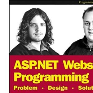 ASP.NET Website Programming: C#Edition: Problem - Design - Solution - Written and Tested for Final Release of .NET v.1.0 (Programmer to Programmer)