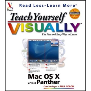Teach Yourself Visually MAC OS X V.10.3: Panther Edition